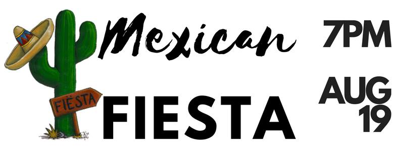 Mexican Fiesta - Aug 19